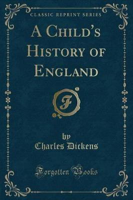 A Child's History of England (Classic Reprint)