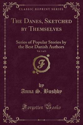 The Danes, Sketched by Themselves, Vol. 3 of 3