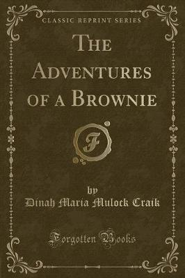 The Adventures of a Brownie (Classic Reprint)