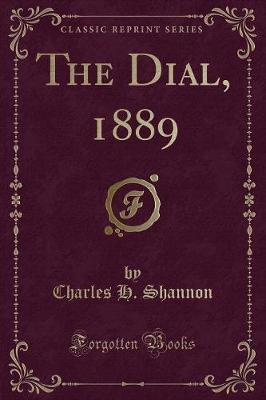 The Dial, 1889 (Classic Reprint)