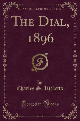 The Dial, 1896 (Classic Reprint)