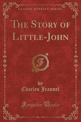 The Story of Little-John (Classic Reprint)