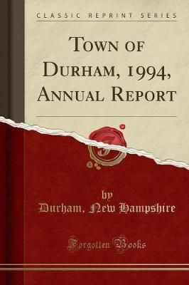 Town of Durham, 1994, Annual Report (Classic Reprint)