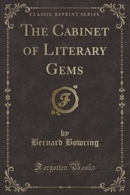 The Cabinet of Literary Gems (Classic Reprint)