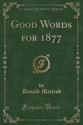 Good Words for 1877 (Classic Reprint)