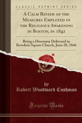 A Calm Review of the Measures Employed in the Religious Awakening in Boston, in 1842