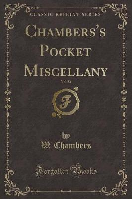 Chambers's Pocket Miscellany, Vol. 23 (Classic Reprint)