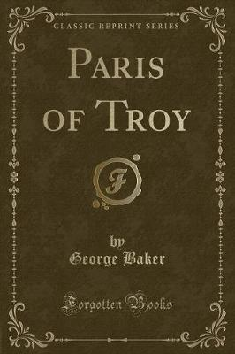 Paris of Troy (Classic Reprint)