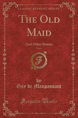 The Old Maid, Vol. 4