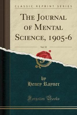 The Journal of Mental Science, 1905-6, Vol. 52 (Classic Reprint)