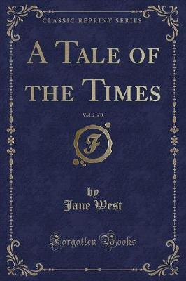 A Tale of the Times, Vol. 2 of 3 (Classic Reprint)