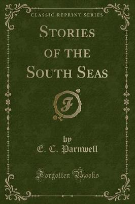 Stories of the South Seas (Classic Reprint)