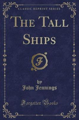 The Tall Ships (Classic Reprint)