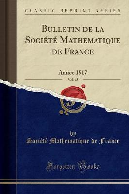 Bulletin de la Soci�t� Mathematique de France, Vol. 45