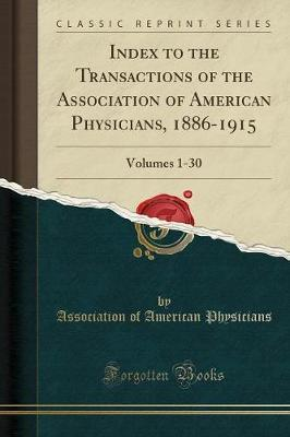 Index to the Transactions of the Association of American Physicians, 1886-1915