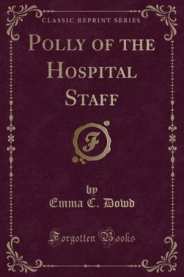 Polly of the Hospital Staff (Classic Reprint)