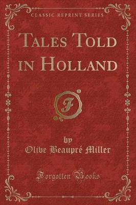 Tales Told in Holland (Classic Reprint)