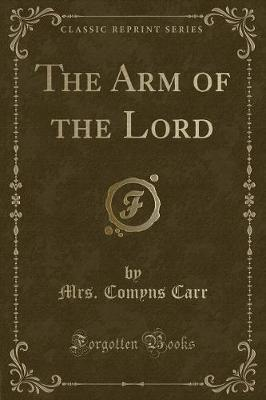 The Arm of the Lord (Classic Reprint)