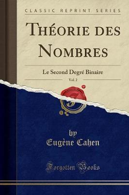 Theorie Des Nombres, Vol. 2 : Le Second Degre Binaire (Classic Reprint)