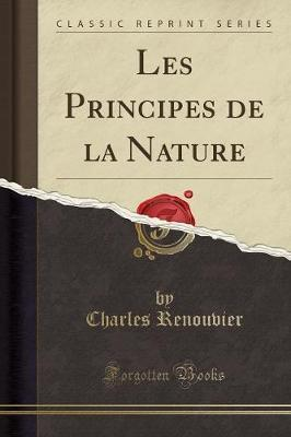 Les Principes de la Nature (Classic Reprint)