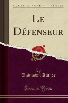 Le Defenseur (Classic Reprint)