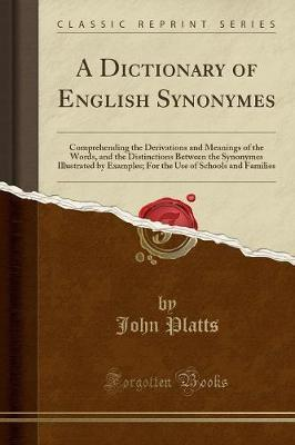 A Dictionary of English Synonymes : John Platts : 9780243543946