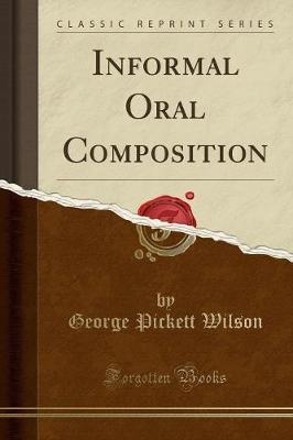 Informal Oral Composition (Classic Reprint)