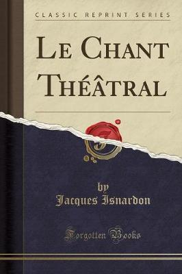 Le Chant Th tral (Classic Reprint)