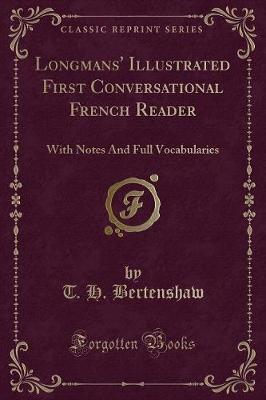 Longmans' Illustrated First Conversational French Reader : With Notes and Full Vocabularies (Classic Reprint)