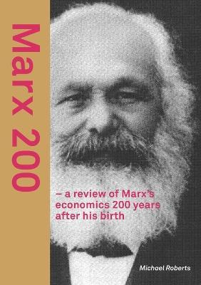 Marx 200 - a review of Marx's economics 200 years after his birth