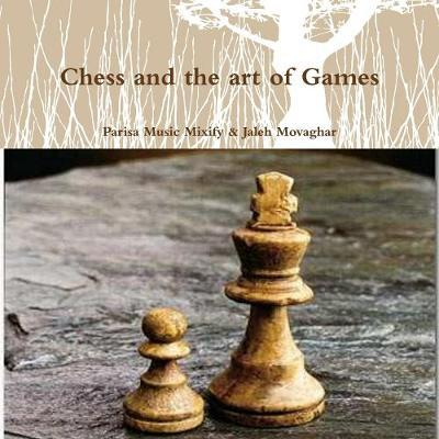 Chess and the art of Games