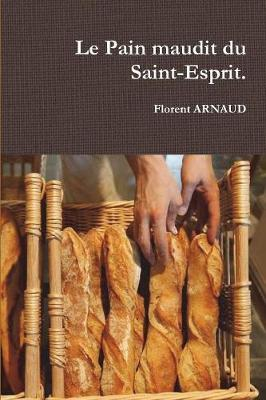 Le Pain Maudit Du Saint-Esprit.