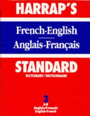 Harrap's Standard French and English Dictionary: English-French, A-K v. 3