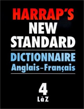 Harrap's Standard French and English Dictionary: English-French, L-Z v. 4