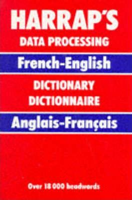 Harrap's French and English Dictionary of Data Processing
