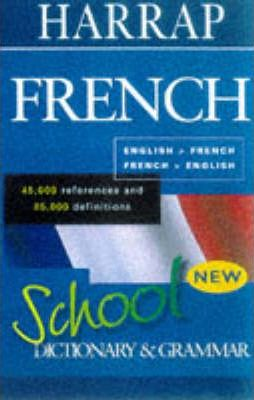 Harrap's School French Dictionary and Grammar