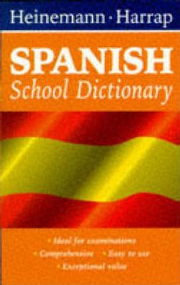 Heinemann Harrap Spanish School Dictionary