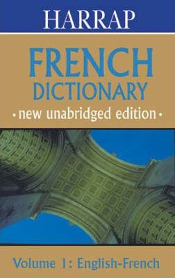 Harrap Unabridged French Dictionary: English-French v. 1