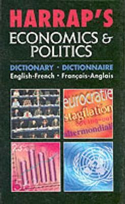 Harrap's French Economics and Politics Dictionary: English-French