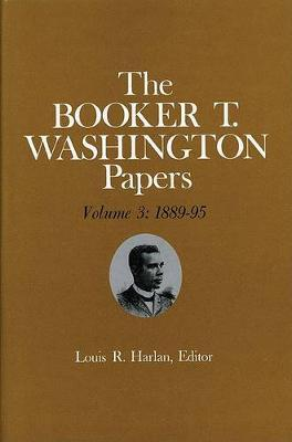 Booker T. Washington Papers Volume 3