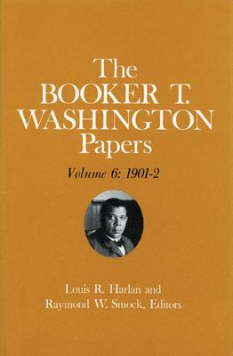 Booker T. Washington Papers Volume 6
