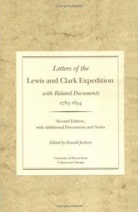 Letters of the Lewis and Clark Expedition, with Related Documents, 1783-1854