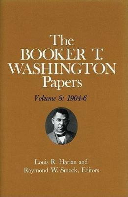Booker T. Washington Papers Volume 8