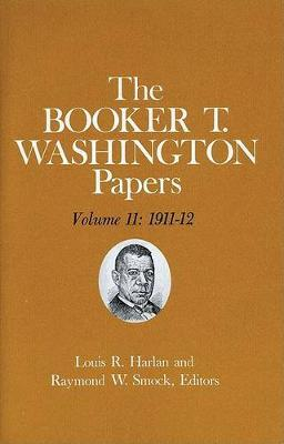 The Booker T. Washington Papers: 1911-12 Volume 11