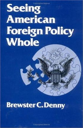 Seeing American Foreign Policy Whole