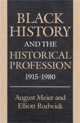 Black History and the Historical Profession, 1915-1980