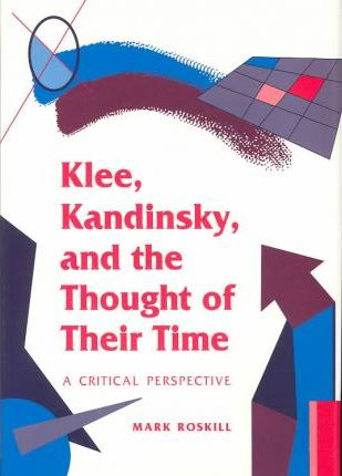 Klee, Kandinsky, and the Thought of Their Time