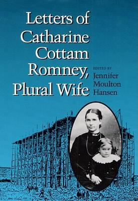 Letters of Catharine Cottam Romney, Plural Wife
