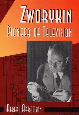 Zworykin, Pioneer of Television