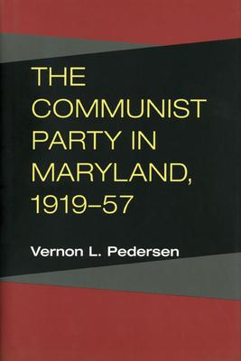 The Communist Party in Maryland, 1919-57